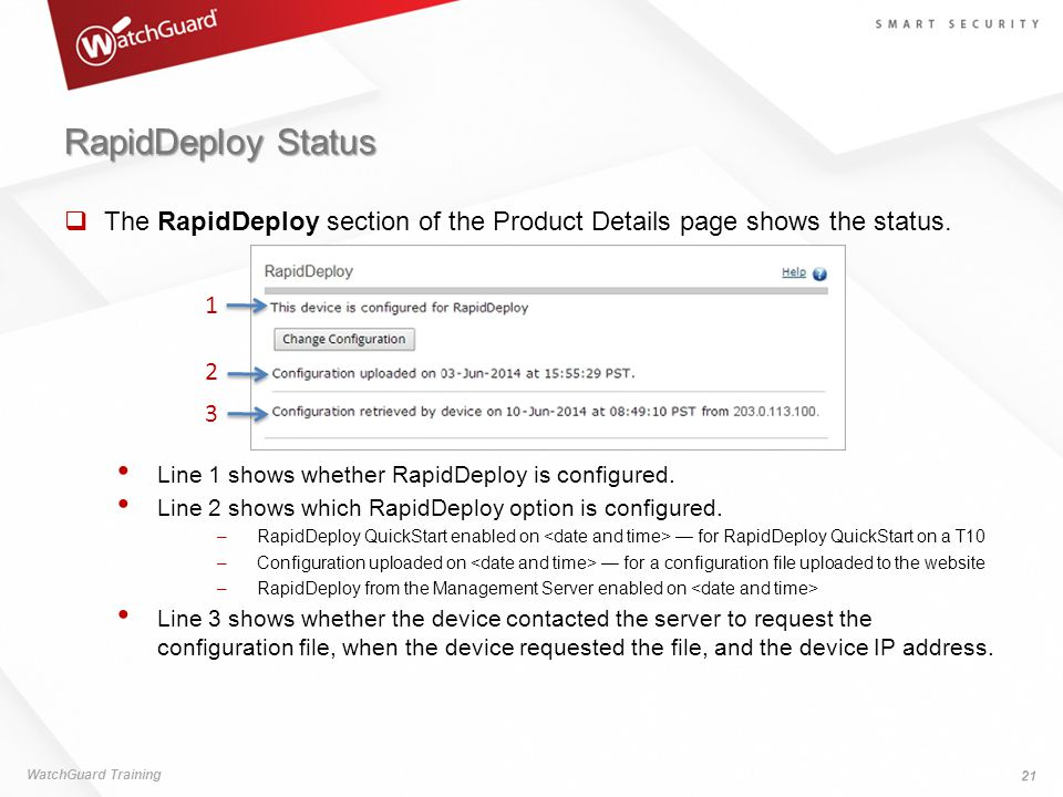 RapidDeploy Status The RapidDeploy section of the Product Details page shows the status. Line 1 shows whether RapidDeploy is configured.