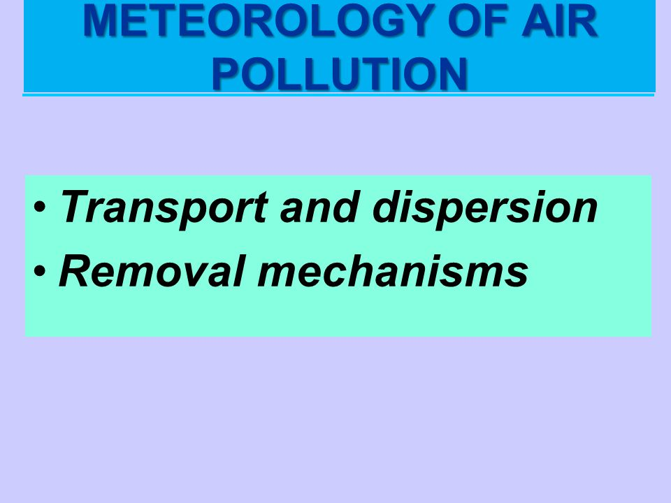 METEOROLOGY OF AIR POLLUTION