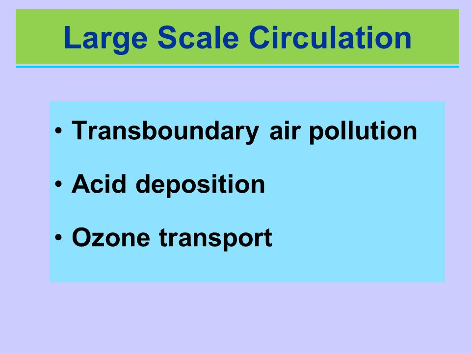 Large Scale Circulation