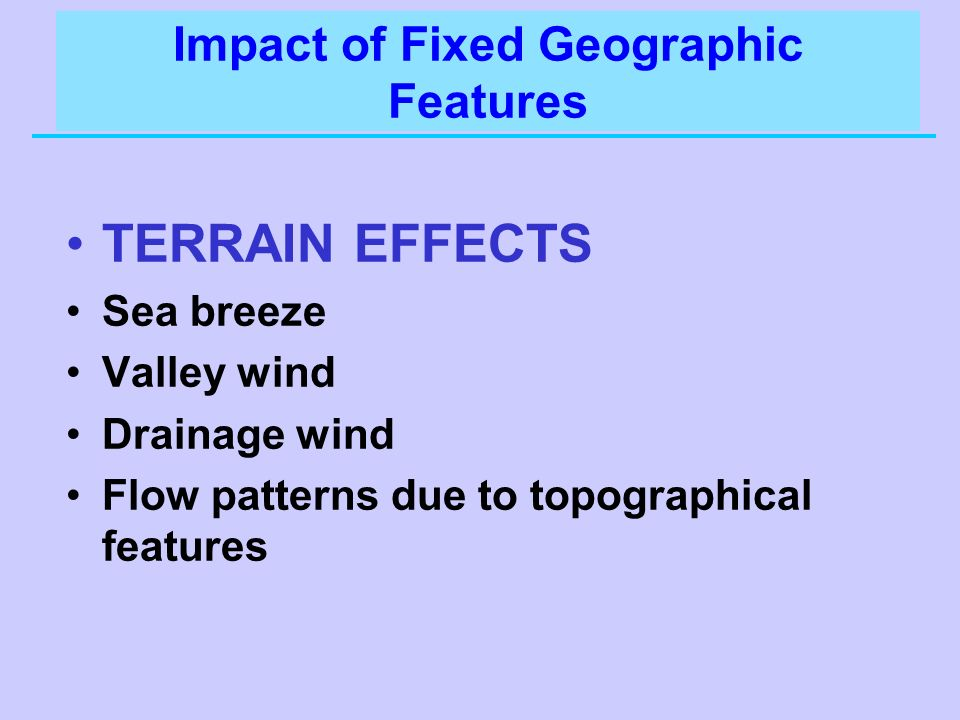 Impact of Fixed Geographic Features