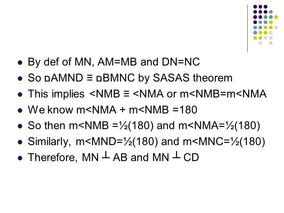 By def of MN, AM=MB and DN=NC