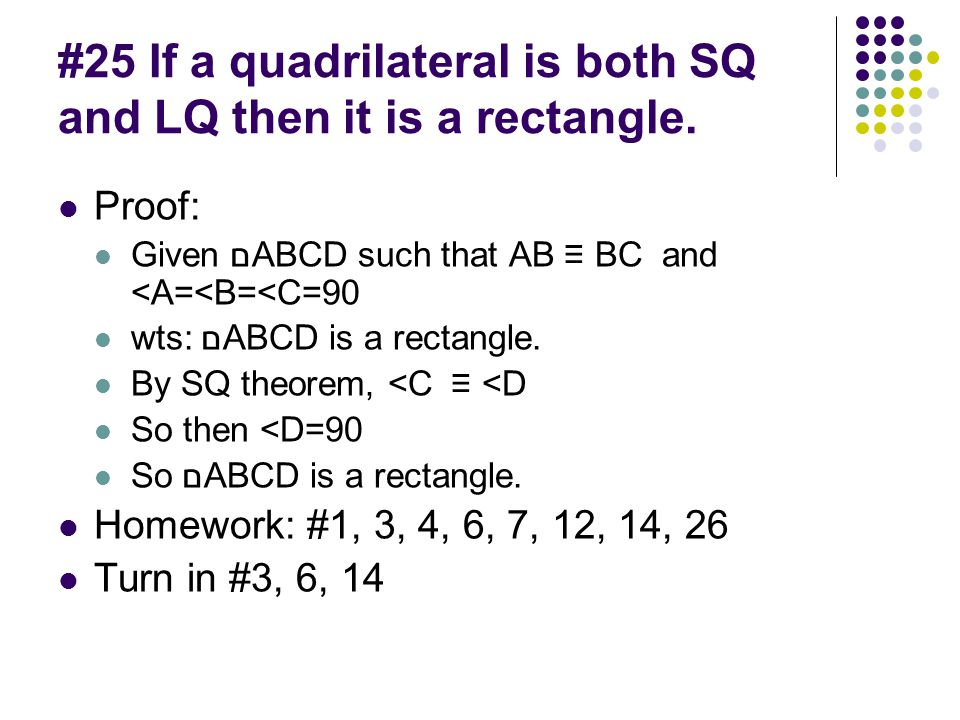 #25 If a quadrilateral is both SQ and LQ then it is a rectangle.
