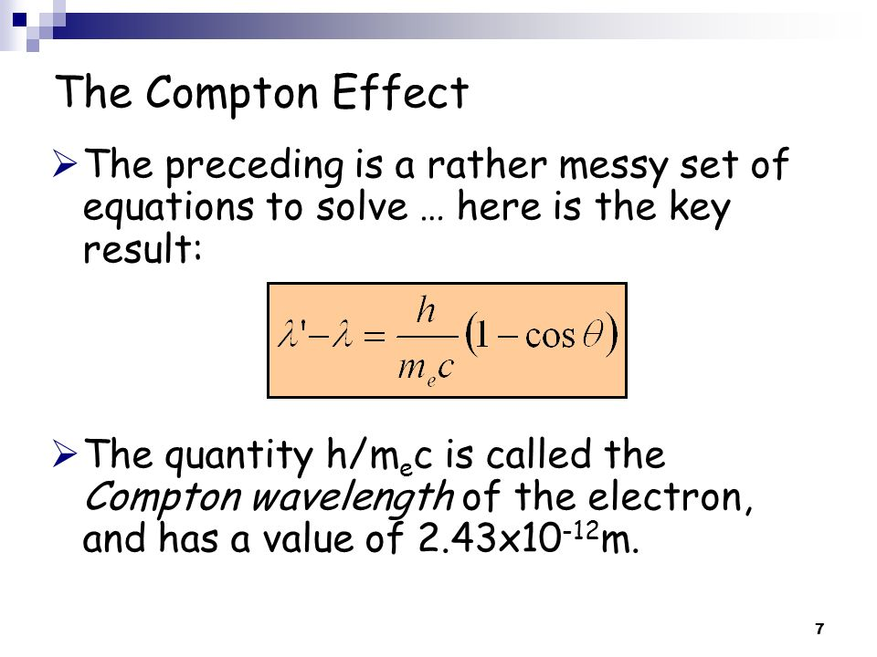 The Compton Effect The preceding is a rather messy set of equations to solve … here is the key result: