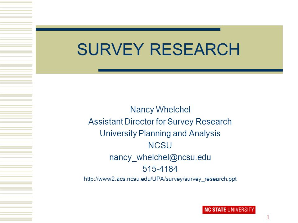SURVEY RESEARCH Nancy Whelchel Assistant Director for Survey Research