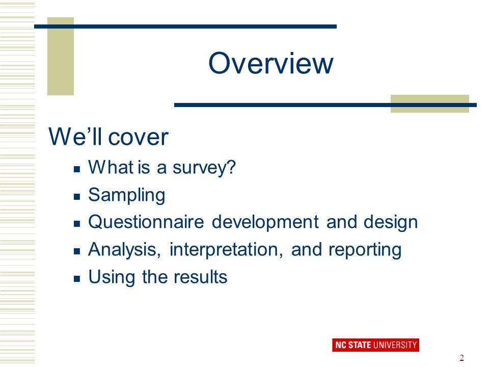 Overview We'll cover What is a survey Sampling