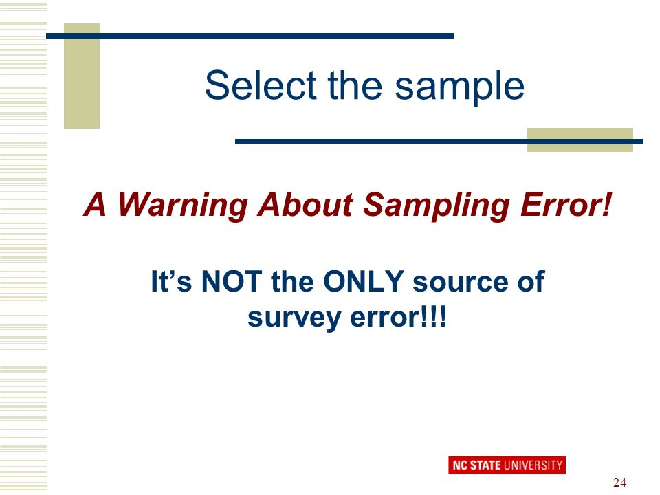 A Warning About Sampling Error! It's NOT the ONLY source of