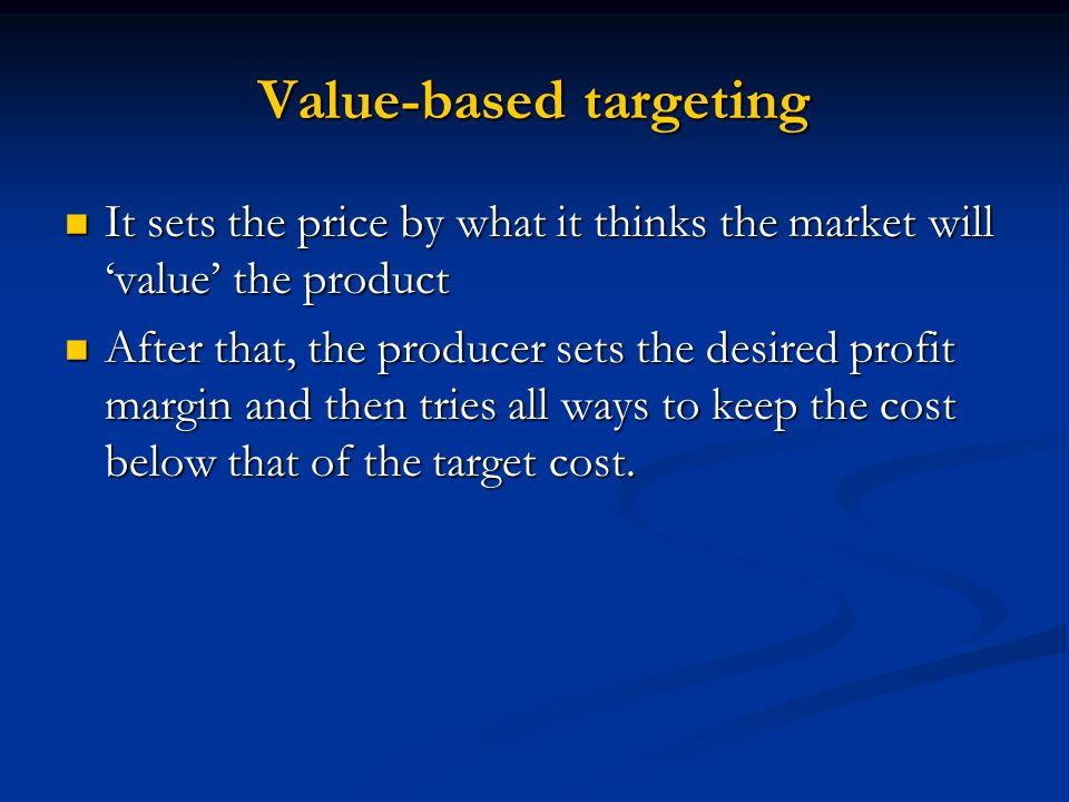 Value-based targeting