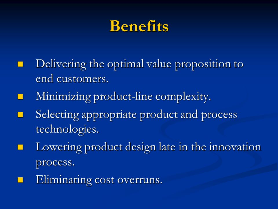 Benefits Delivering the optimal value proposition to end customers.