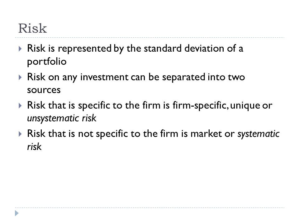Risk Risk is represented by the standard deviation of a portfolio