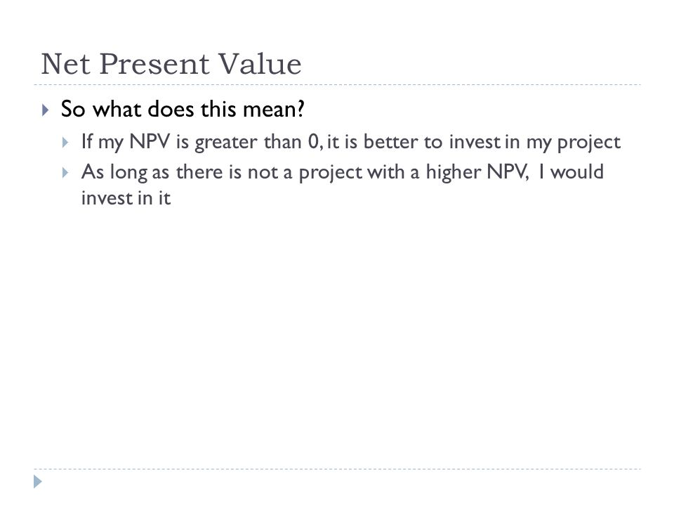 Net Present Value So what does this mean