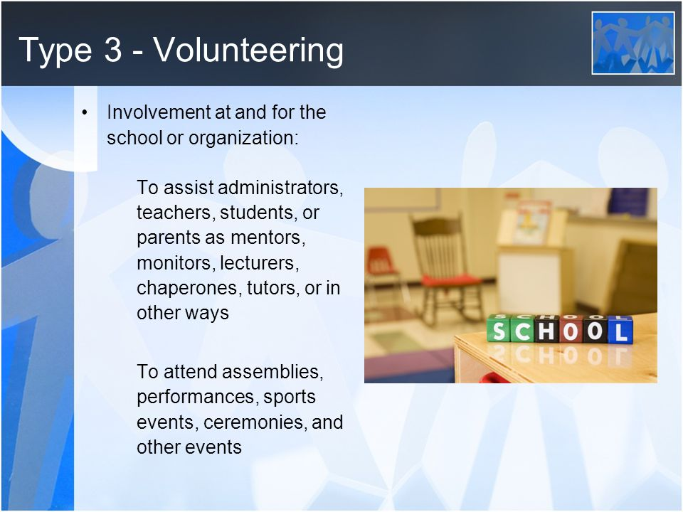 Type 3 - Volunteering Involvement at and for the school or organization: