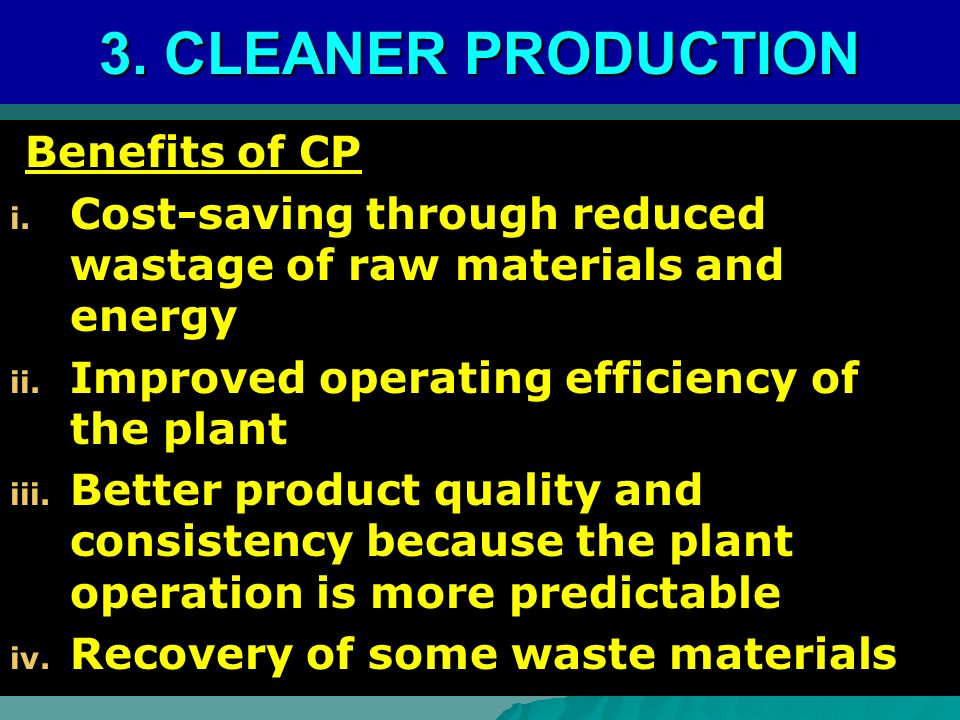 3. CLEANER PRODUCTION Benefits of CP