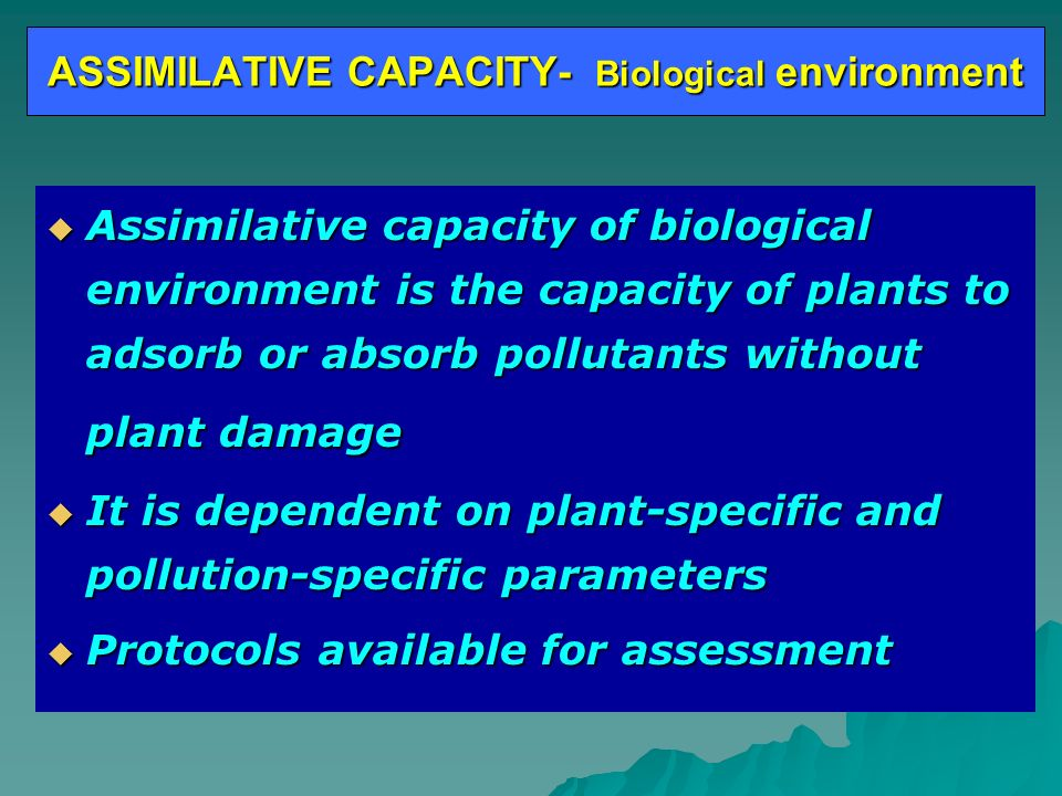 ASSIMILATIVE CAPACITY- Biological environment