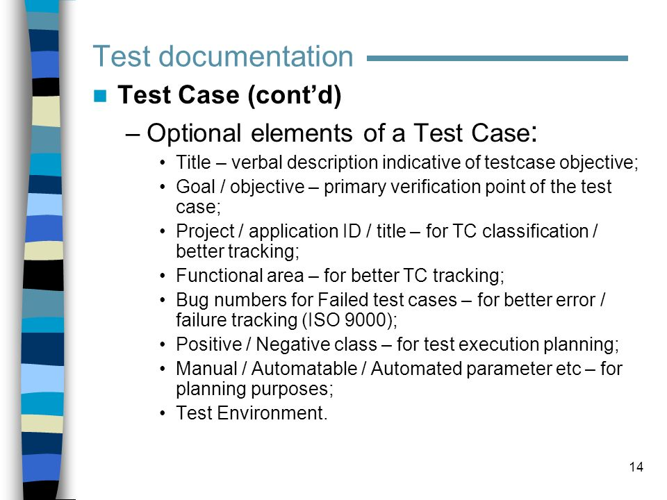 Test documentation Test Case (cont'd)