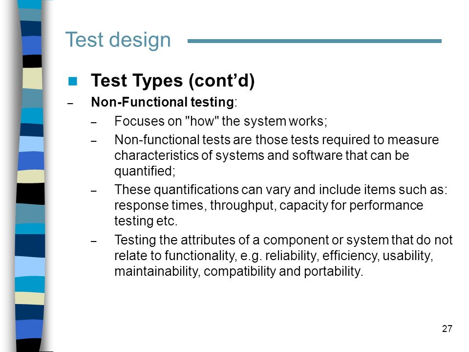 Test design Test Types (cont'd) Non-Functional testing:
