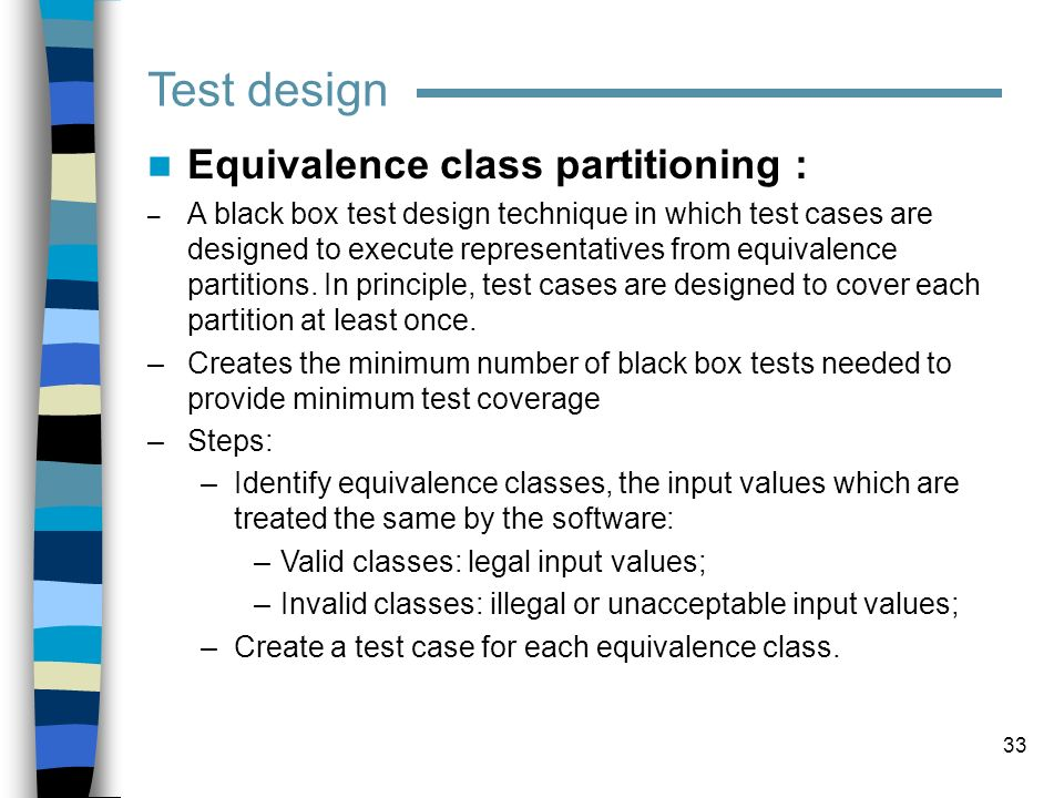 Test design Equivalence class partitioning :