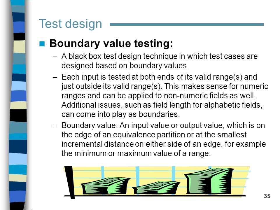 Test design Boundary value testing: