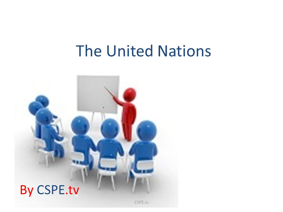 The United Nations By CSPE.tv