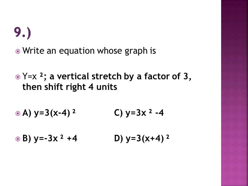 9.) Write an equation whose graph is