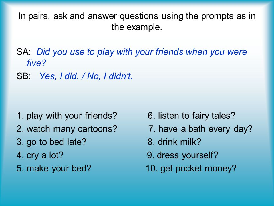 In pairs, ask and answer questions using the prompts as in the example.