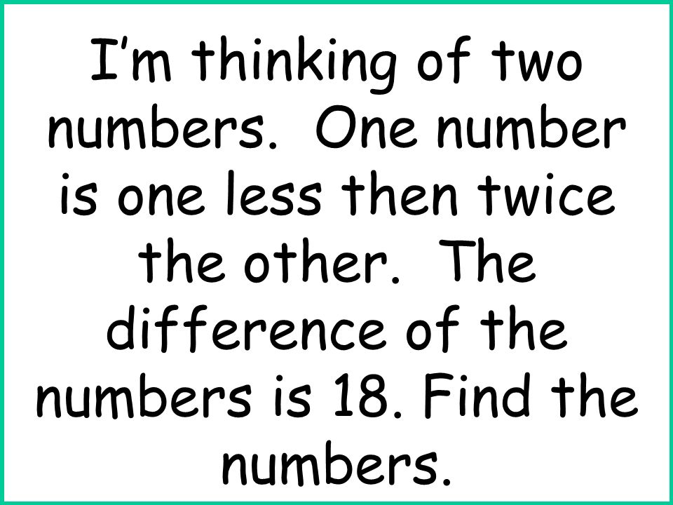 I'm thinking of two numbers