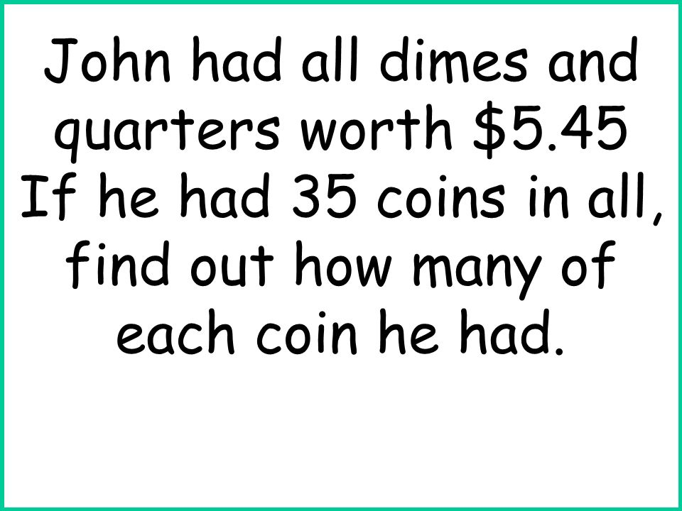 John had all dimes and quarters worth $5