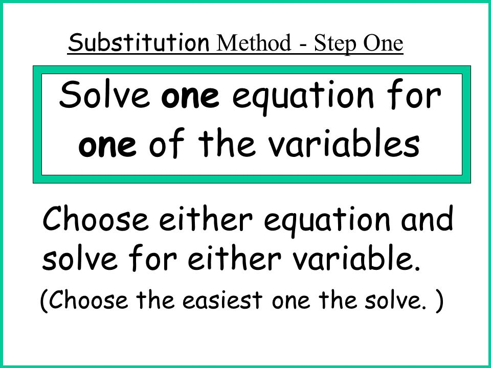 Solve one equation for one of the variables