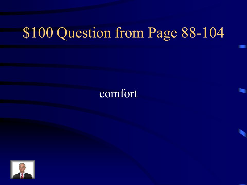 $100 Question from Page 88-104 comfort