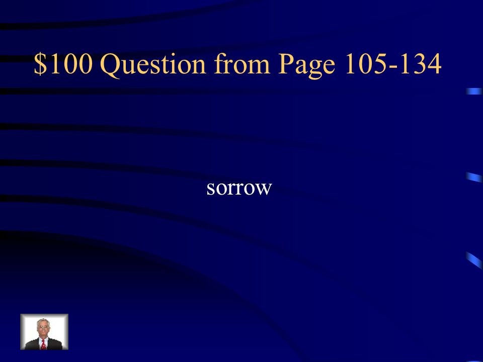 $100 Question from Page 105-134 sorrow