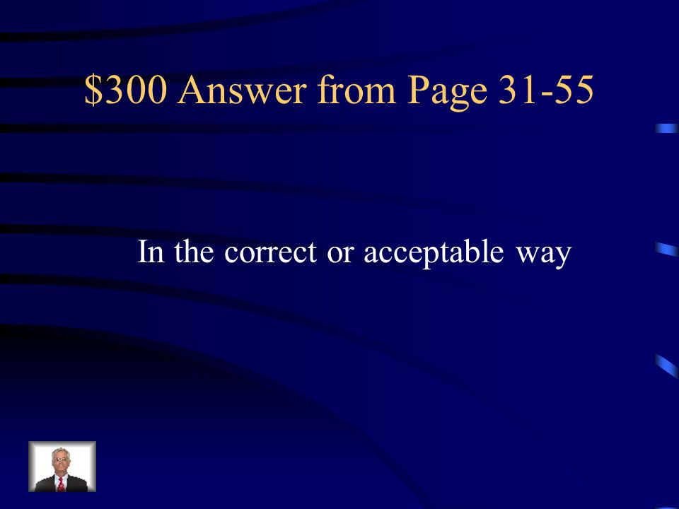 $300 Answer from Page 31-55 In the correct or acceptable way