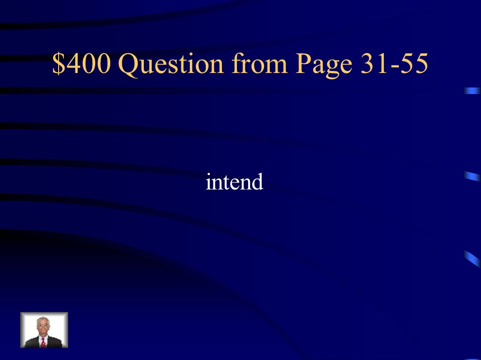$400 Question from Page 31-55 intend