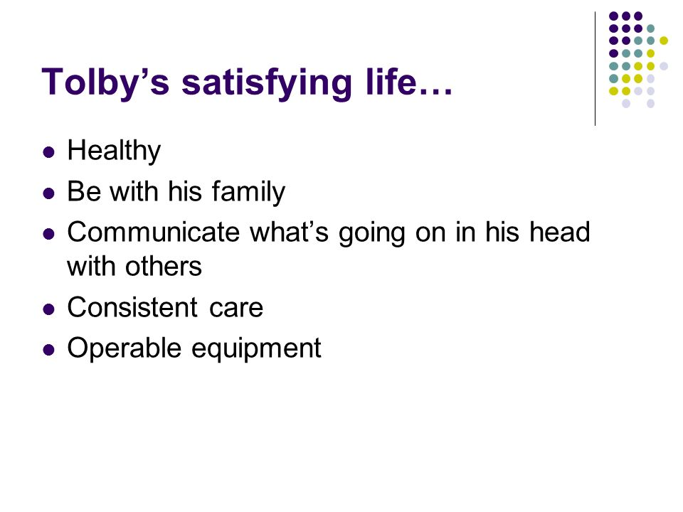 Tolby's satisfying life…