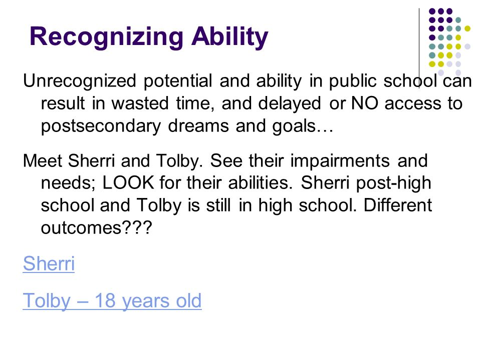 Recognizing Ability Sherri Tolby – 18 years old