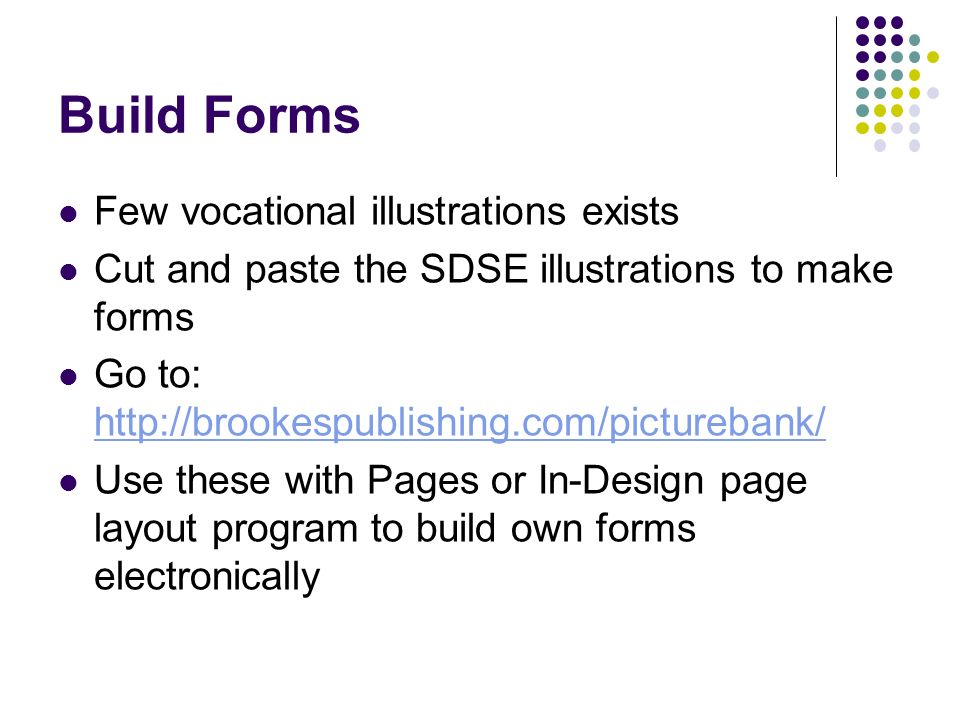 Build Forms Few vocational illustrations exists
