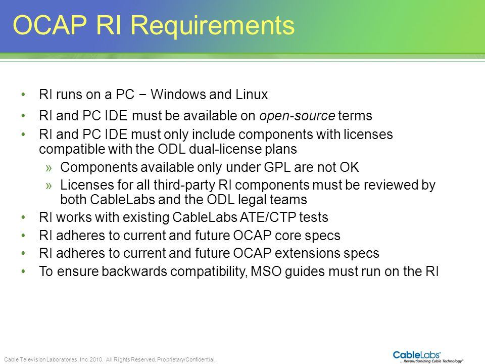 OCAP RI Requirements 10 RI runs on a PC – Windows and Linux