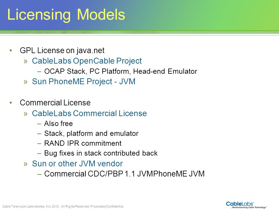 Licensing Models 11 CableLabs OpenCable Project