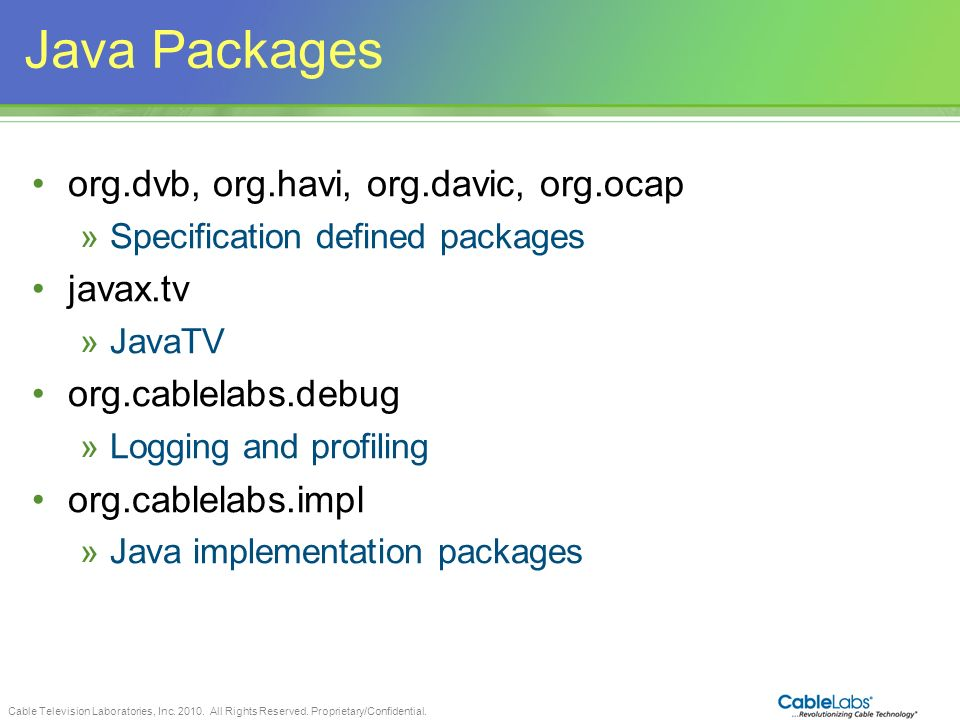 Java Packages org.dvb, org.havi, org.davic, org.ocap javax.tv
