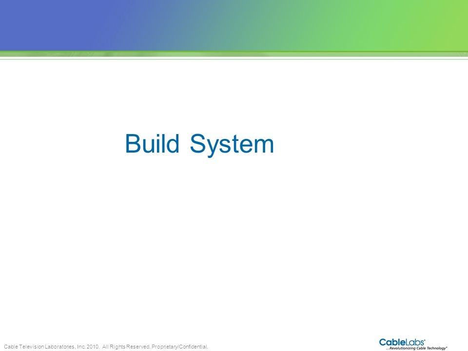Build System 44 44