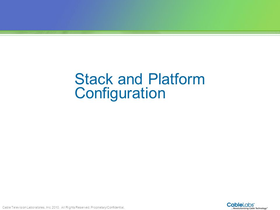 Stack and Platform Configuration