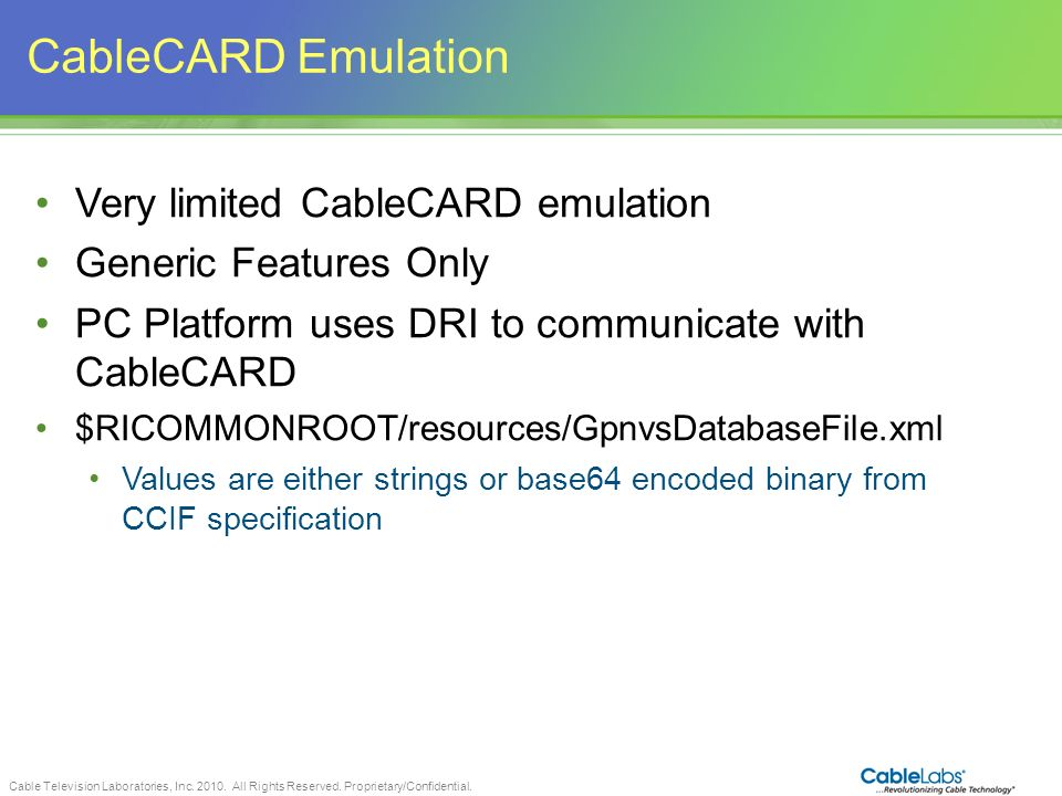 CableCARD Emulation Very limited CableCARD emulation