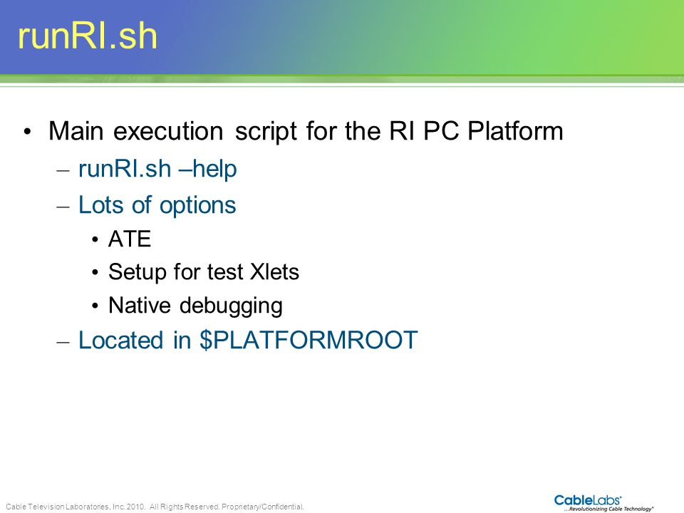 runRI.sh Main execution script for the RI PC Platform runRI.sh –help