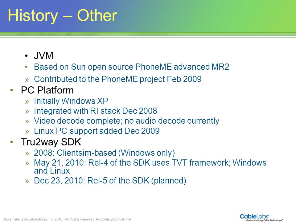 History – Other JVM PC Platform Tru2way SDK 7