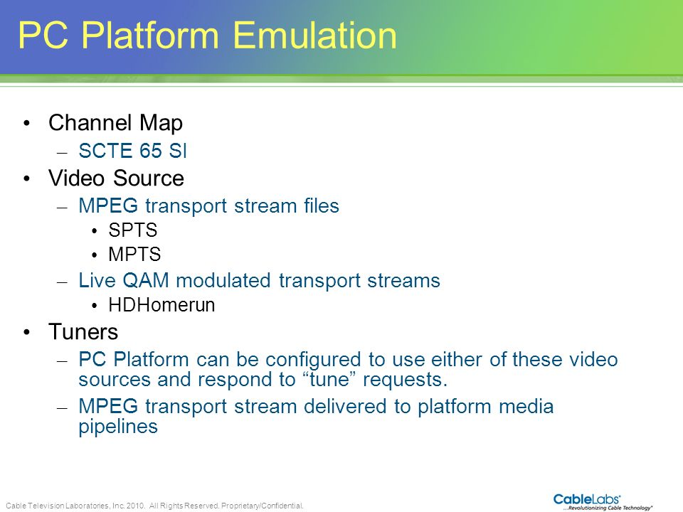 PC Platform Emulation Channel Map Video Source Tuners SCTE 65 SI