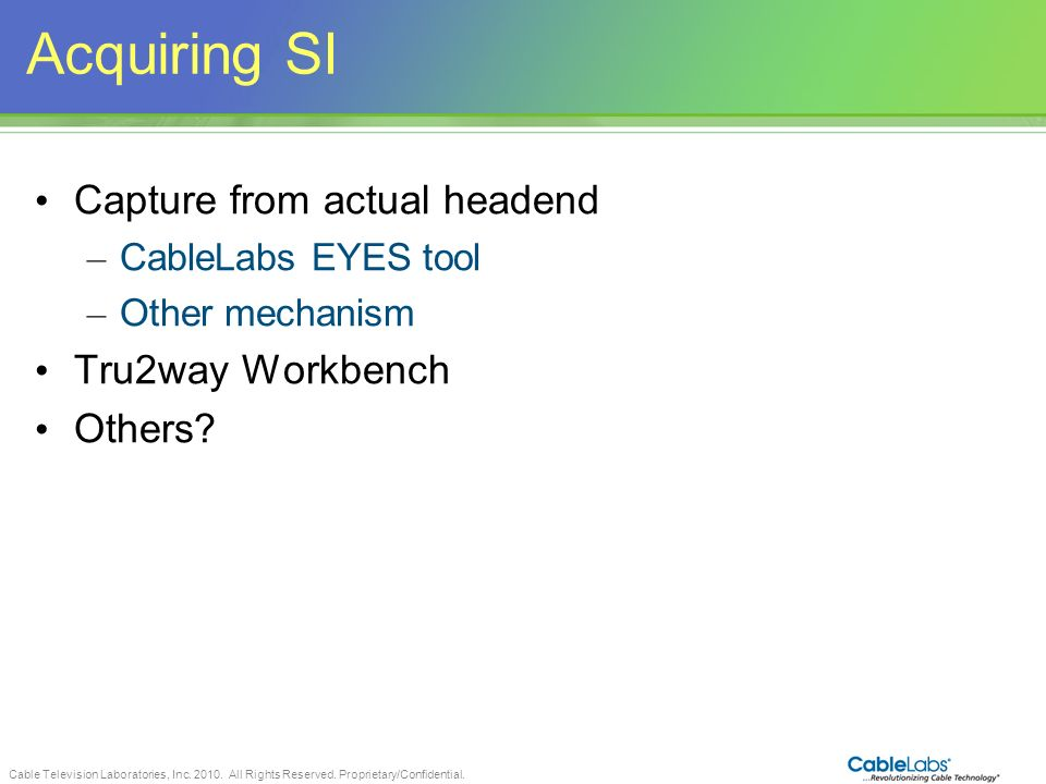 Acquiring SI Capture from actual headend Tru2way Workbench Others