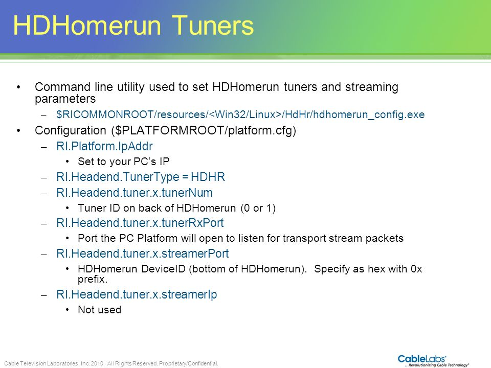 HDHomerun Tuners Command line utility used to set HDHomerun tuners and streaming parameters.