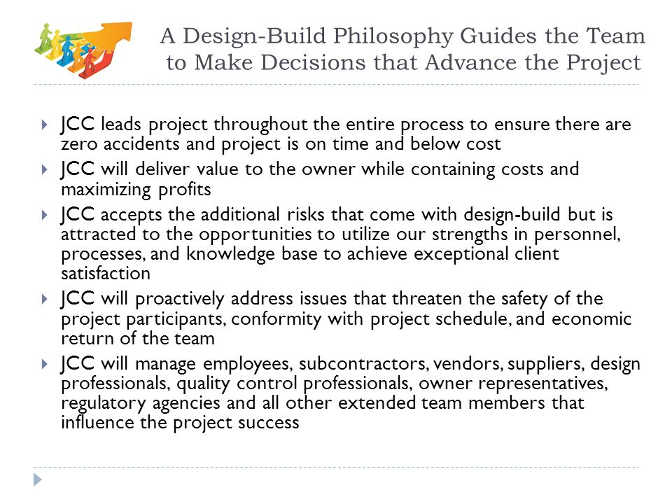 A Design-Build Philosophy Guides the Team to Make Decisions that Advance the Project