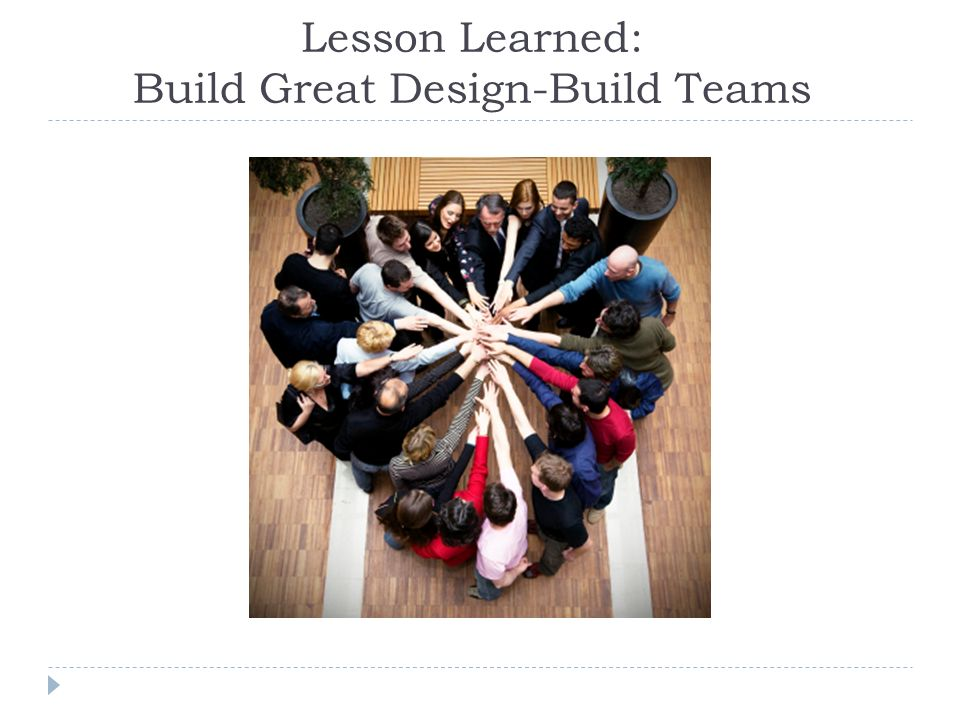 Lesson Learned: Build Great Design-Build Teams