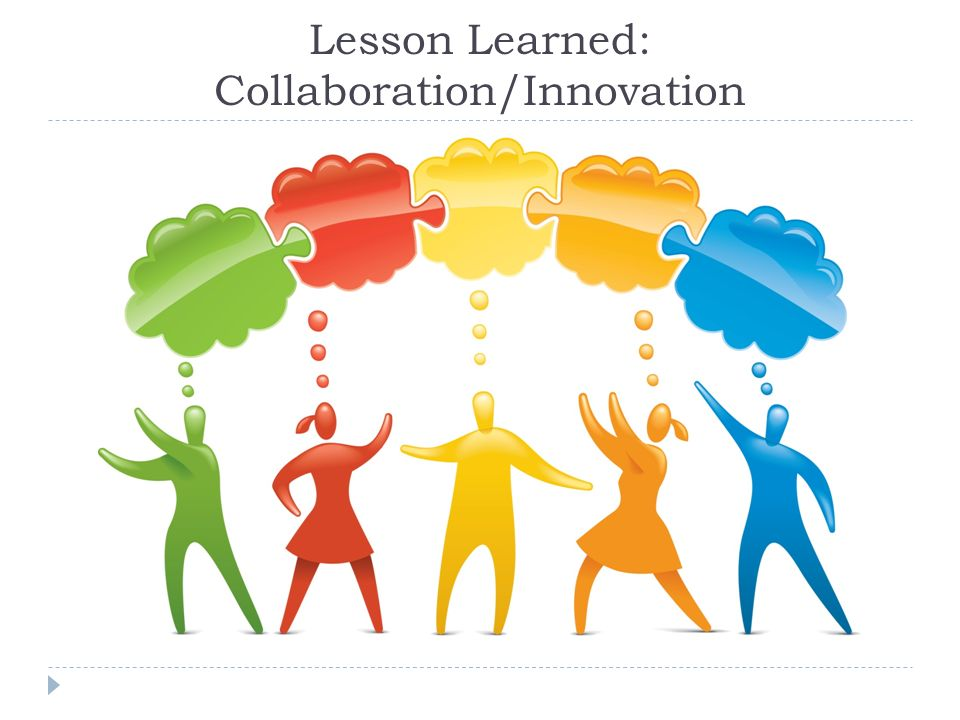 Lesson Learned: Collaboration/Innovation