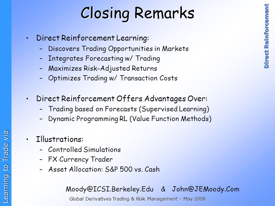 Closing Remarks Direct Reinforcement Learning: