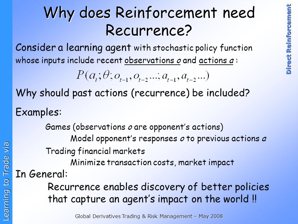 Why does Reinforcement need Recurrence